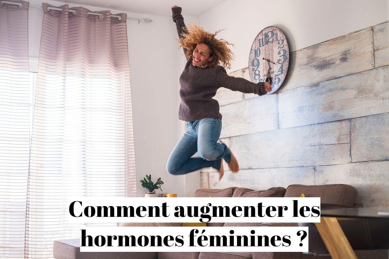 Comment augmenter les hormones féminines ?