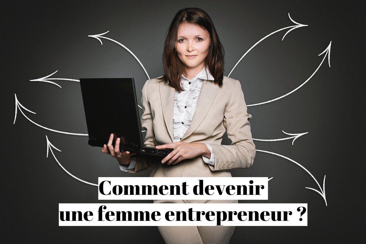 Comment devenir une femme entrepreneur ?